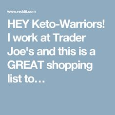 HEY Keto-Warriors! I work at Trader Joe's and this is a GREAT shopping list to…