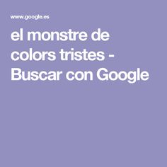el monstre de colors tristes - Buscar con Google