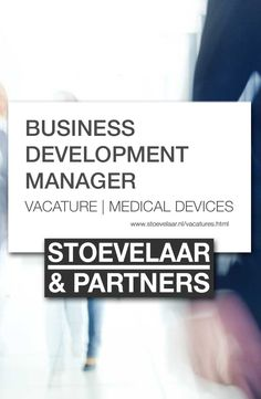 Vacature BUSINESS DEVELOPMENT MANAGER - MEDICAL DEVICES via Stoevelaar & Partners recruitment, executive search, vacatures medical devices, medtech en farma. #vacature #business #development #manager #medical #devices #stoevelaar #recruitment #executivesearch #executive #search #vacatures #medtech #farma Executive Search, Medical Devices, Tech, Marketing, Business, Technology, Store