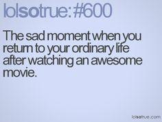 Yep.  Life is not like the movies.