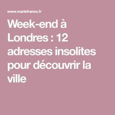 Week-end à Londres : 12 adresses insolites pour découvrir la ville