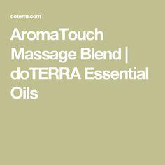 AromaTouch Massage Blend | doTERRA Essential Oils