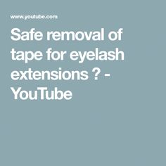 Safe removal of tape for eyelash extensions ♡ - YouTube #EyelashExtensionsStyles Eyelash Extensions Styles, Skin Care Tips, Eyelashes, Tape, Youtube, Skin Tips, Lashes, Youtubers, Band
