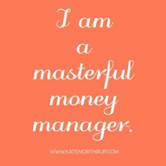 I am a masterful money manager. #MoneyLove Note