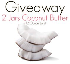 Coconut Butter Giveaway! - Enter for a chance to win 2-32 ounce jars of coconut butter | The Coconut Mama