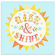 Kaite Daisy art at Target! - Oopsy Daisy too Rise Shine Canvas Wall Art Daisy Art, Watercolor Quote, Acrylic Artwork, My Sun And Stars, Inspirational Wall Art, Mellow Yellow, Morning Quotes, Sunny Day Quotes, Morning Mantra