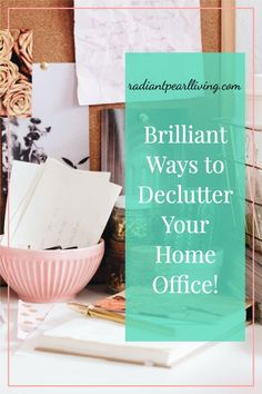 Wish you could declutter your home office in a brilliant way!? Declutter your Home Office for Productivity and free your mind and space from clutter. This Resource will help you prepare for the kind of life you want to live beautifully. #Declutter #Productivity #HomeOffice #Mindfulness #Wellness #CraftRoom #Organization