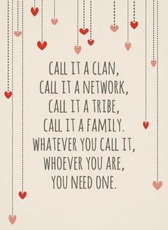 Family, Clan, Tribe…who's in your support network?!