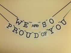 We Are So Proud of You Banner 2017 Graduation Banner  by TDesigns2
