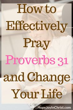 Bible Verses About Faith:How to Effectively Pray Proverbs 31 and Change Your Life Prayer Scriptures, Bible Prayers, Prayer Quotes, Bible Verses, Scripture Study, Bible Quotes, Biblical Marriage, Biblical Womanhood, Marriage Advice