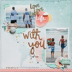Love Life with You - Scrapbook.com - Pretty pastels are perfect for a hazy beach day layout.