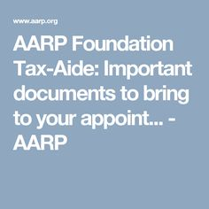 AARP Foundation Tax-Aide: Important documents to bring to your appoint... - AARP
