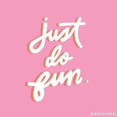 Just do fun.