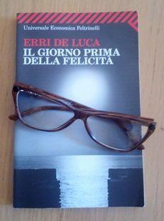 """""""Il giorno prima della felicità"""", di Erri De Luca (Feltrinelli)"""