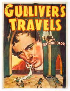 Gulliver's Travels in Technicolor, Produced by Max Fleischer. Directed by Dave Fleischer. A Paramount Picture. Max Fleischer, Jonathan Swift, Gulliver's Travels, Cinema, Film Poster, Paramount Pictures, Cleveland, Movies, Movie Posters
