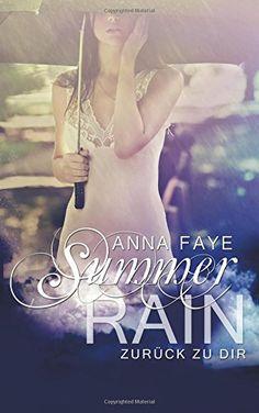 Summer Rain - Zurück zu dir von Anna Faye http://www.amazon.de/dp/1517314372/ref=cm_sw_r_pi_dp_MAHwwb1RB3547