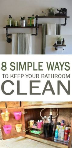 8 Simple Ways to Keep Your Bathroom Clean - 101 Days of Organization