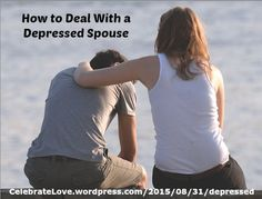 "Relationships ~ New article, ""How to Deal With a Depressed Spouse"" on my#Relationships Blog (designed not to sell, but to teach!). Something new about Relationships is posted every 4th day! More than 735 FREE Articles! Tell your friends by clicking ""SHARE."" ~ https://CelebrateLove.wordpress.com/2015/08/31/depressed  Another Relationship HotSpot: http://www.CelebrateLove.com/"