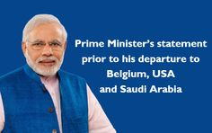 Prime Minister's statement prior to his departure to Belgium, USA and Saudi Arabia