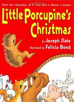Little Porcupine's Christmas by Joseph Slate,http://www.amazon.com/dp/0060295333/ref=cm_sw_r_pi_dp_S.Npsb0VG8RZ9BP2