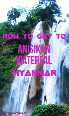 Things to do in Pyin oo Lwin (or Pyin U Lwin!) The epic Anisisikan Waterfall in north Myanmar is well worth trekking too! Myanmar Travel, Asia Travel, Travel Couple, Family Travel, Travel Articles, Plan Your Trip, Beach Trip, Travel Essentials, Travel With Kids