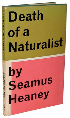 death of a naturalist a study The new topic seamus heaney poems death of a naturalist is one of the most popular assignments among students' documents if you are.