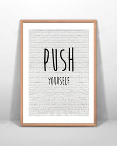 Wall Art Push Yourself Printable Art by BrickLaneQuotes on Etsy Motivational Wall Art, Inspirational Quotes, Printable Art, Printables, Typographic Poster, Letter Board, Digital, Words, Etsy