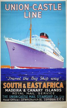 Union-Castle Line - South & East Africa by James Greig (1861-1941). Ca. 1938