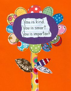 """love this quote from """"The Help"""" and the print too"""