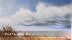 How to paint Dramatic Clouds, Sky and Swaying Grass in watercolor. Simpl...