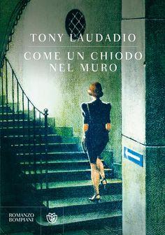 Il nuovo libro di Tony Laudadio, Come un chiodo nel muro