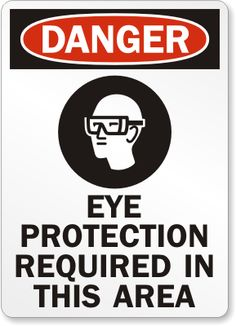 Eye-Protection-Required-Danger-Sign Safety Quotes, Campaign Slogans, Funny Posters, Funny Slogans, Anti Bullying, Drug Free, Eye Protection, Funny Photos, Workplace