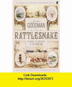 The Rattlesnake A Voyage of Discovery to the Coral Sea (9780571210787) Jordan Goodman , ISBN-10: 0571210783  , ISBN-13: 978-0571210787 ,  , tutorials , pdf , ebook , torrent , downloads , rapidshare , filesonic , hotfile , megaupload , fileserve