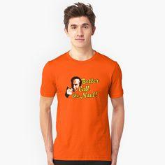 Better Call the Naul! - T-shirt design. #lottery #naul  #thenaul #countydublin #parody #fun #irish #bettercalledsaul #design #thenaul #tshirts #clothing