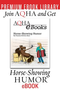 """Equestrian humorist Pamela Britton Baer's most popular columns from The American Quarter Horse Journal are now available in """"Horse-Showing Humor,"""" a premium e-book free to AQHA members. Andalusian Horse, Friesian Horse, Arabian Horses, Palomino, American Quarter Horse, Quarter Horses, Horse Showing, Black Horses, Wild Mustangs"""