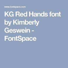 KG Red Hands  font by Kimberly Geswein - FontSpace