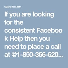 If you are looking for the consistent Facebook Help then you need to place a call at @1-850-366-6203 where our experts will help you in the following manner:-  Are you aware about the payments history?  Want to create your own group on Facebook.  100% customer satisfaction. http://www.monktech.net/facebook-contact-help-line-number.html