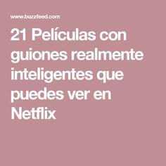 21 Películas con guiones realmente inteligentes que puedes ver en Netflix