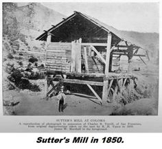 #1848 – California Gold Rush: James W. Marshall finds gold at Sutter's Mill near #Sacramento. | the gold rush started at sutter s mill near coloma on january 24 1848 ...