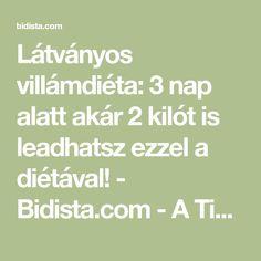 Látványos villámdiéta: 3 nap alatt akár 2 kilót is leadhatsz ezzel a diétával! - Bidista.com - A TippLista!