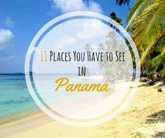 """11 Places You Have to See in Panama From my section """"Places you Have to See"""" I would like to present to you Places You have to See in Panama. Panama is for me one of the most underestimated countries in Latin America and maybe even the world. To be honest, before I arrived in Panama for the first time, I knew nothing about this amazing country. I only knew Panama due to the children's book """"Oh wie schön ist Panama/ A trip to Panama"""" from the author Janosh. But the..."""