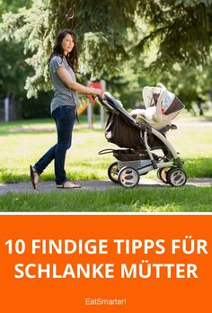 10 findige Tipps für schlanke Mütter | eatsmarter.de