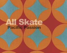 "All Skate - ""Pacific Passion"" album art."
