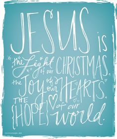 Jesus is...Light, Joy, Hope - Merry Christmas - incourage.me