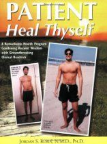 New York Times Best Seller Jordan Rubin: Patient Heal Thyself: A Remarkable Health Program Combining Ancient Wisdom with Groundbreaking Clinical Research Alternative Health, Alternative Medicine, Health Tips, Health And Wellness, Health Programs, Clinical Research, Holistic Healing, Natural Healing, Way Of Life