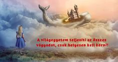 A világegyetem teljesíti az összes vágyadat, csak helyesen kell kérni! Welcome To The Group, Daily Inspiration, Law Of Attraction, Destiny, Health Fitness, How To Remove, Mindfulness, Thoughts, Motivation