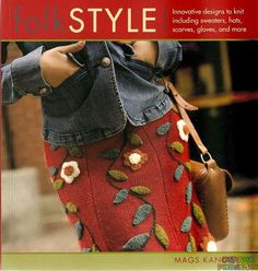 Folk Style: Innovative Designs to Knit, Including Sweaters, Hats, Scarves… …