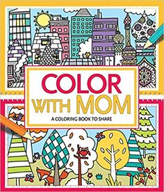 Color with Mom: A Coloring Book to Share: Jessie Eckel, Hannah Wood: 0499992609733: Amazon.com: Books