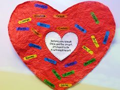"Chrysanthemum activity: Crinkle the heart every time she's teased and smooth it out when someone tries to make her feel better.  Put: ""Before you speak, think and be smart. It's hard to fix a wrinkled heart."" on the heart with kids' names on bandaids at the end of the story."