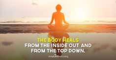 """""""The body heals from he inside out and from the top down."""" Heal your body with chiropractic care. #Chiropractic #Healing"""